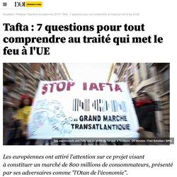 Tafta : 7 questions pour tout comprendre au traité qui met le feu à l'UE - 20 mai 2014