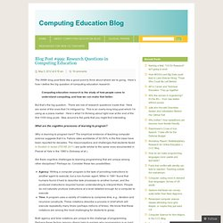 Blog Post #999: Research Questions in Computing Education