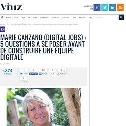 Marie Canzano (Digital Jobs): 5 Questions à se poser avant de construire une équipe digitale