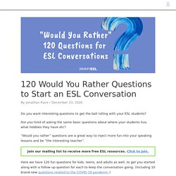 """100 """"Would You Rather"""" Questions for ESL Conversations"""