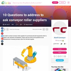 10 Questions to address to ask conveyor roller suppliers