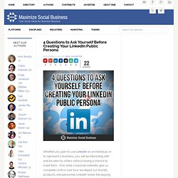 4 Questions to Ask in Creating Your LinkedIn Public Profile