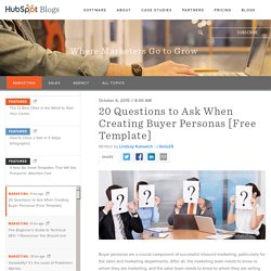 9 Questions You Need to Ask When Developing Buyer Personas