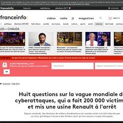 Huit questions sur la vague mondiale de cyberattaques, qui a fait 200 000 victimes et mis une usine Renault à l'arrêt