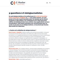 5 questions à 6 datajournalistes - C-Radar