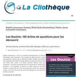 Les Gaulois : 50 drôles de questions pour les découvrir La Cliothèque