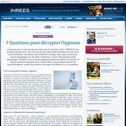 19/10/10 7 Questions pour décrypter l'hypnose