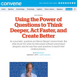 Using the Power of Questions to Think Deeper, Act Faster, and Create Better – PCMA Convene