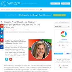 Google-Proof Questions: Tips for Designing Effective Questions for the Classroom