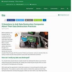 5 Questions to Ask Data Destruction Companies About Their Data Destruction Practices