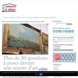 Plus de 30 questions à poser devant une oeuvre d'art