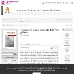 50 questions à la ville - Différencier la ville mondiale de la ville globale - Maison des Sciences de l'Homme d'Aquitaine