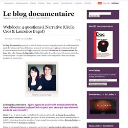 Webdocu: 4 questions à Narrative (Cécile Cros & Laurence Bagot)