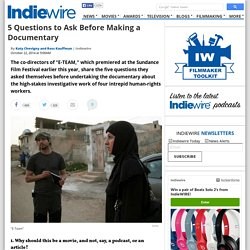 5 Questions to Ask Before Making a Documentary