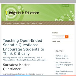 Teaching Open-Ended Socratic Questions: Encourage Students to Think Critically