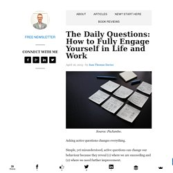 The Daily Questions: How to Fully Engage Yourself in Life and Work