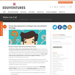 Three Key Questions to Shape Your Enrollment Strategy