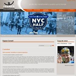Votre premier marathon en quinze questions - S' entraîner - Espace Conseil - France Marathon by Sport Incentives