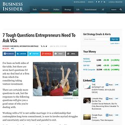 7 Questions Entrepreneurs Need To Ask VCs
