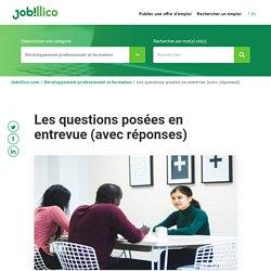 Les questions posées en entrevue (avec réponses) - Jobillico.com : Jobillico.com
