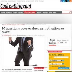 10 questions pour évaluer sa motivation au travail