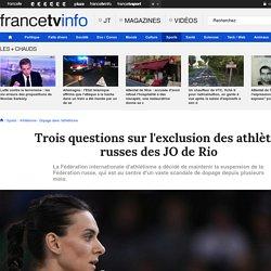 Trois questions sur l'exclusion des athlètes russes des JO de Rio