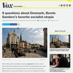 9 questions about Denmark, Bernie Sanders's favorite socialist utopia