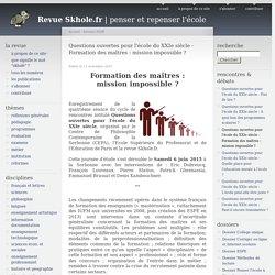 Questions ouvertes pour l'école du XXIe siècle - Formation des maîtres : mission impossible