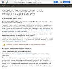 Questions fréquentes concernant la connexion à GoogleChrome - Centre d'aide GoogleChrome