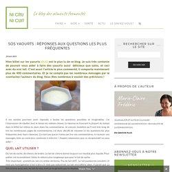 SOS yaourts : réponses aux questions les plus fréquentes