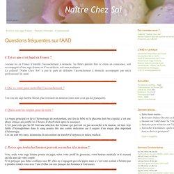 Questions fréquentes sur l'AAD - Naître Chez Soi