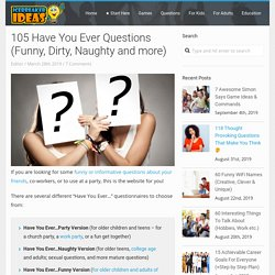 Have You Ever Questions (Funny, Dirty, Naughty and MORE)