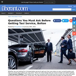 Questions You Must Ask Before Getting Taxi Service, Bolton