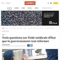 L'Express, 12 sept 19 - Trois questions sur l'Aide médicale d'État que le gouvernement veut réformer