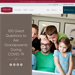 100 Great Questions to Ask Grandparents During COVID-19