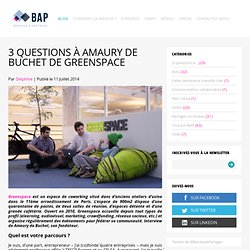 3 questions à Amaury de Buchet de Greenspace