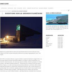 Questions sur le grenier planétaire - Anne Guion