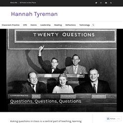 Questions, Questions, Questions – Hannah Tyreman