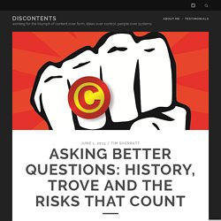 Asking better questions: History, Trove and the risks that count – discontents