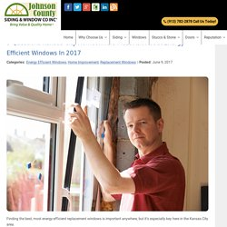 3 Questions Kansas City Homeowners Must Ask About Energy Efficient Windows In 2017