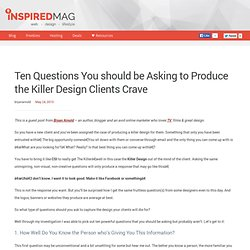 Ten Questions You should be Asking to Produce the Killer Design