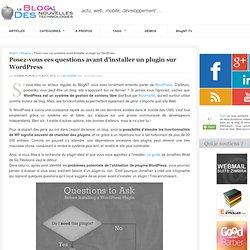 Posez-vous ces questions avant d'installer un plugin sur WordPress