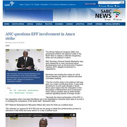 ANC questions EFF involvement in Amcu strike:Monday 9 June 2014