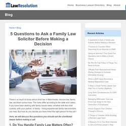 5 Questions to Ask a Family Law Solicitor Before Making a Decision