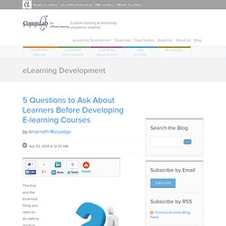 5 Questions to Ask About Learners Before Developing E-learning Courses