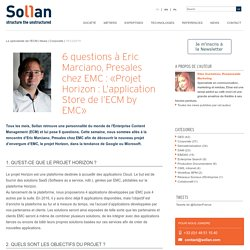 6 questions à Eric Marciano, Presales chez EMC : «Projet Horizon : L'application Store de l'ECM by EMC»