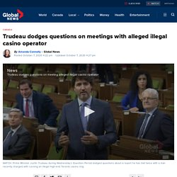 Trudeau dodges questions on meetings with alleged illegal casino operator