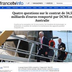 Quatre questions sur le contrat de 34,5 milliards d'euros remporté par DCNS en Australie