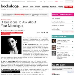 3 Questions To Ask About Your Monologue