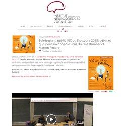 Soirée grand public INC du 8 octobre 2018: débat et questions avec Sophie Pène, Gérald Bronner et Marion Petipré